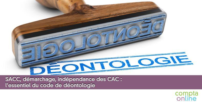SACC, démarchage, indépendance des CAC : l'essentiel du code de déontologie