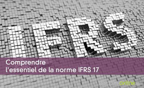 Comprendre l'essentiel de la norme IFRS 17