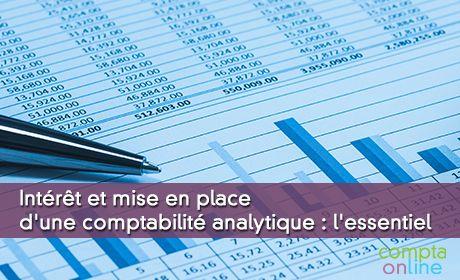 Intérêt et mise en place d'une comptabilité analytique : l'essentiel
