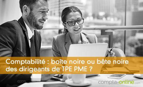Comptabilité : boîte noire ou bête noire des dirigeants de TPE PME ?