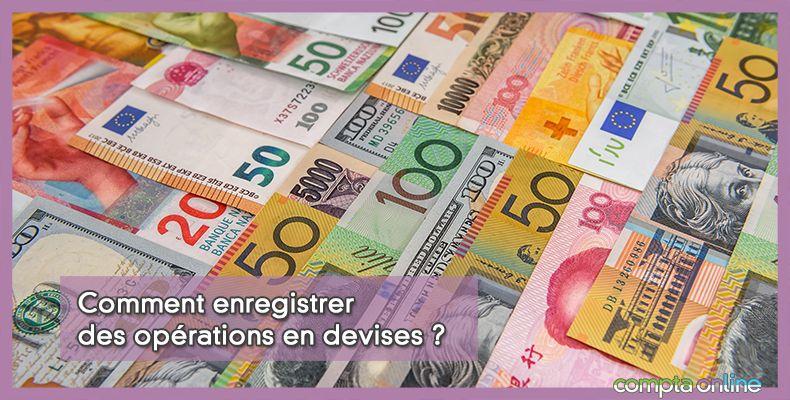 Comptabilisation opérations en devises