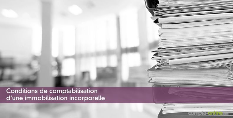 Conditions de comptabilisation d'une immobilisation incorporelle