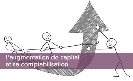 L'augmentation de capital et sa comptabilisation