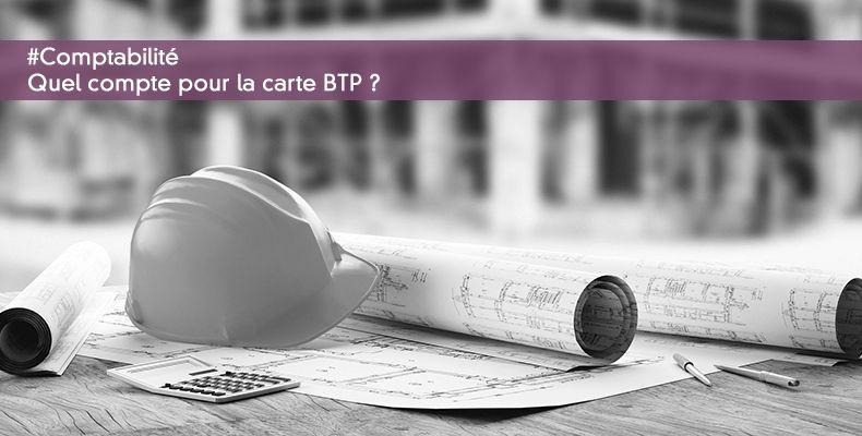 Quel compte pour la carte BTP ?