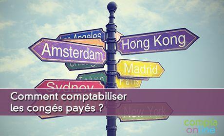 Comment comptabiliser les congés payés ?