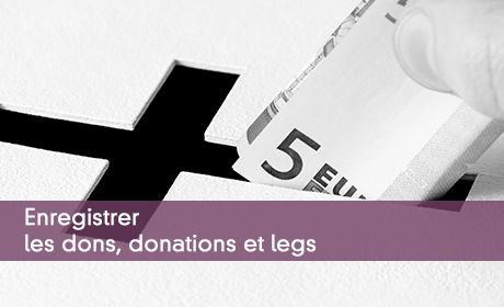 Enregistrer les dons, donations et legs
