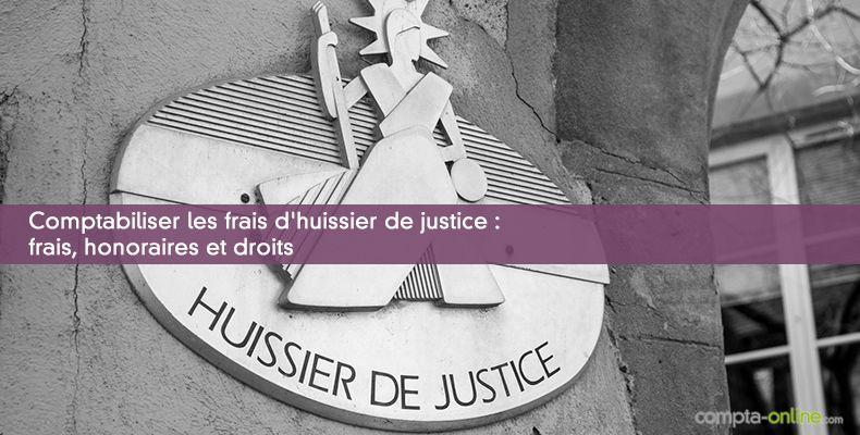 Comptabiliser les frais d'huissier de justice