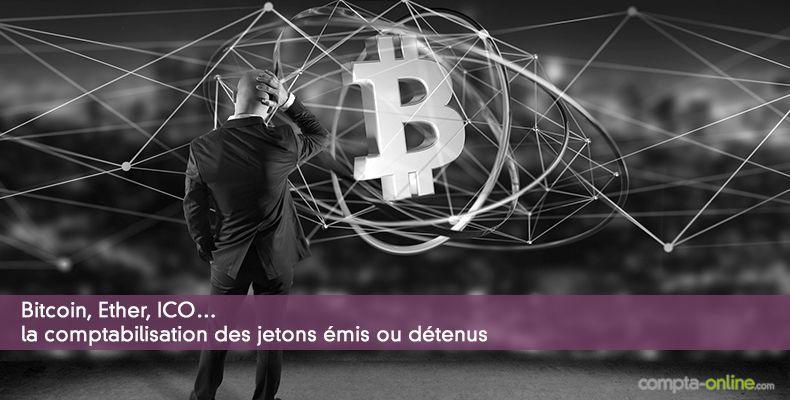 Bitcoin, Ether, ICO… la comptabilisation des jetons émis ou détenus