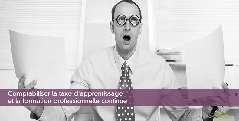 Comptabiliser la taxe d'apprentissage et la formation professionnelle continue
