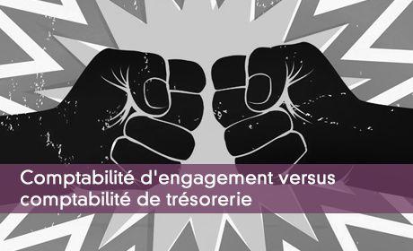 Comptabilité d'engagement versus comptabilité de trésorerie