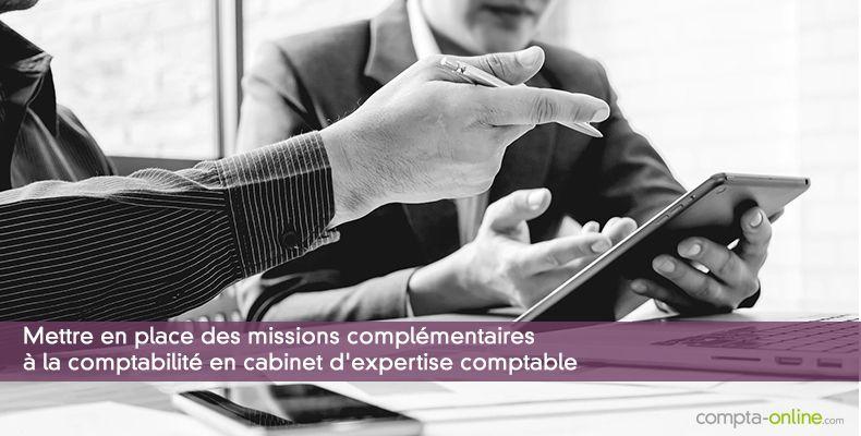 Mettre en place des missions complémentaires à la comptabilité en cabinet d'expertise comptable
