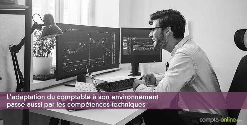L'adaptation du comptable à son environnement passe aussi par les compétences techniques