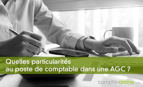 Quelles particularités au poste de comptable dans une AGC ?