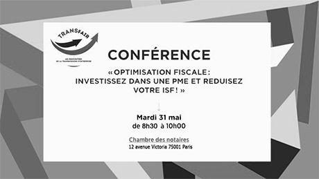 Conférence : investir dans une PME et réduire son ISF