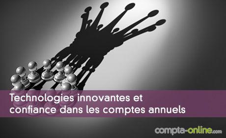 Technologies innovantes et confiance dans les comptes annuels