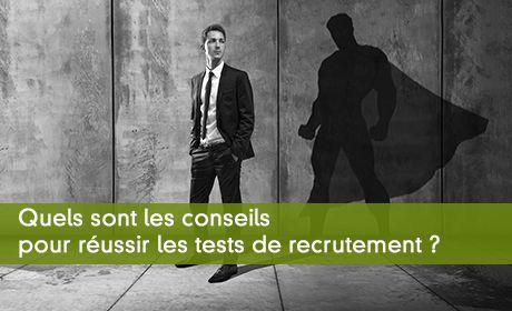 Quels sont les conseils pour réussir les tests de recrutement ?