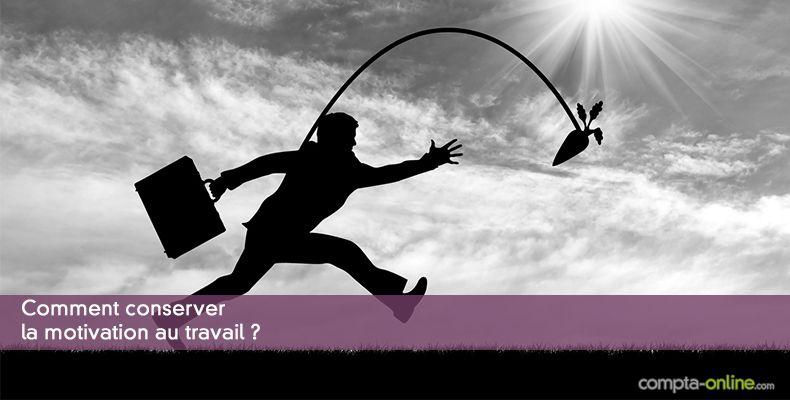 Comment conserver la motivation au travail ?