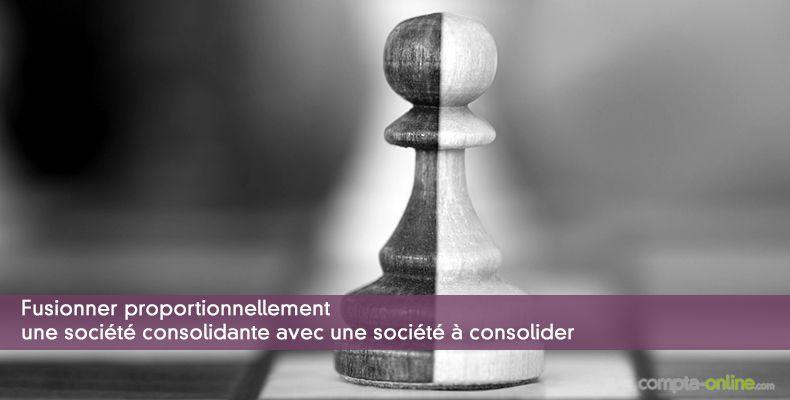 Fusionner proportionnellement une société consolidante avec une société à consolider