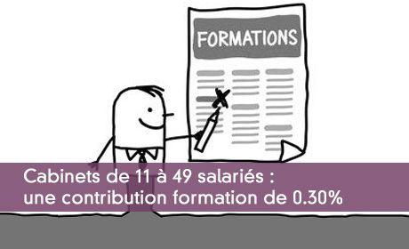 Cabinets de 11 à 49 salariés : une contribution formation de 0.30%