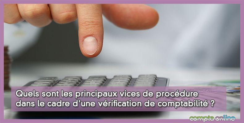 Quels sont les principaux vices de procédure dans le cadre d'une vérification de comptabilité ?
