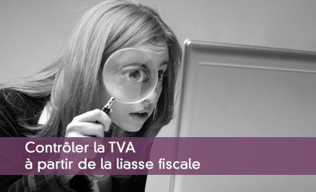 Le contrôle de la TVA à partir de la liasse fiscale