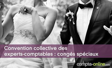 Convention collective des experts-comptables : cong�s sp�ciaux