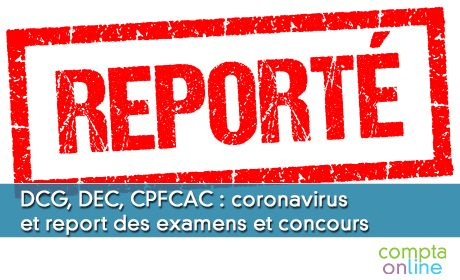 DCG, DEC, CPFCAC: coronavirus et report des examens et concours