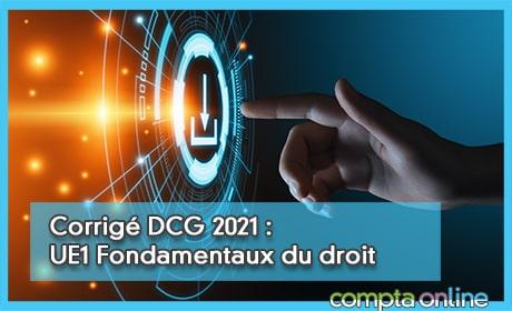 Corrigé DCG 2021 : UE1 Fondamentaux du droit