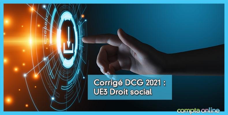 Corrigé DCG 2021 UE3