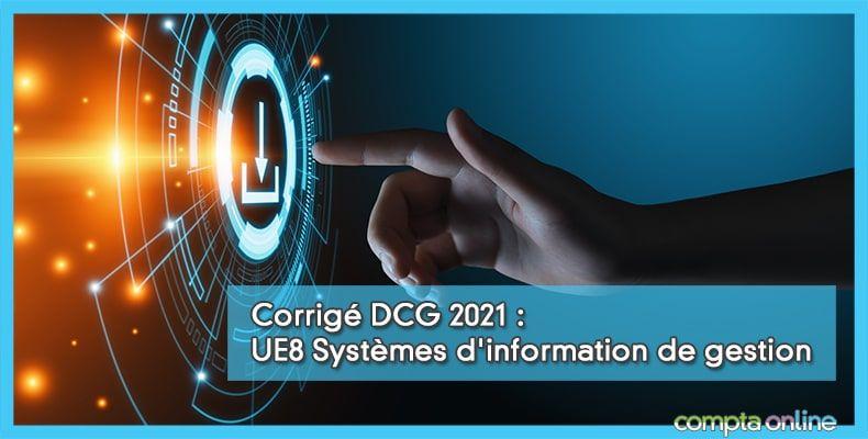 Corrigé DCG 2021 UE8
