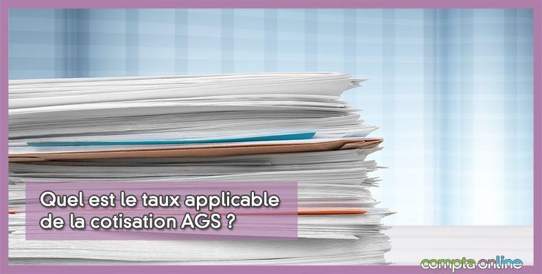 Quel est le taux applicable de la cotisation AGS ?
