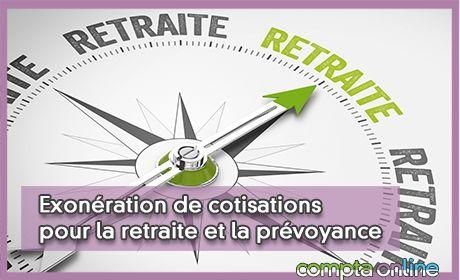 Exonération de cotisations pour la retraite et la prévoyance
