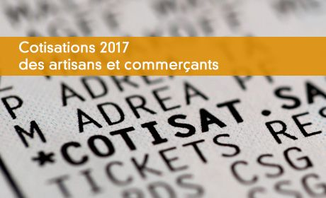 Cotisations 2017 des artisans et commerçants