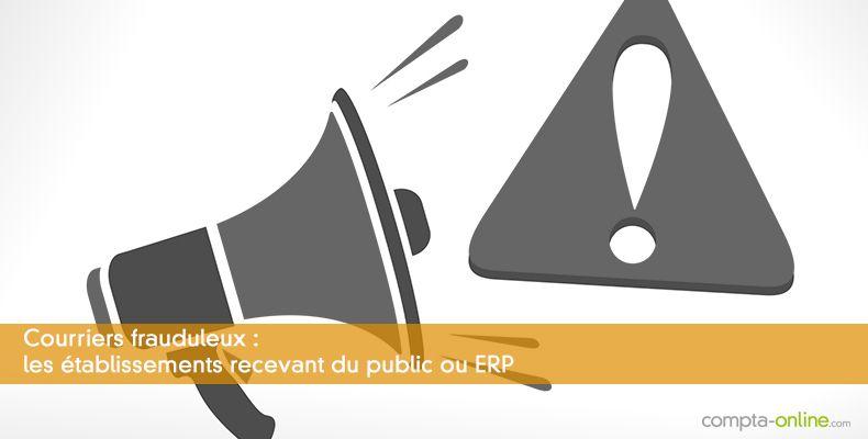 Courriers frauduleux : les établissements recevant du public ou ERP