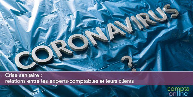 Crise sanitaire : relations entre les experts-comptables et leurs clients