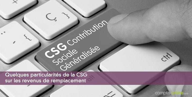 Quelques particularités de la CSG sur les revenus de remplacement