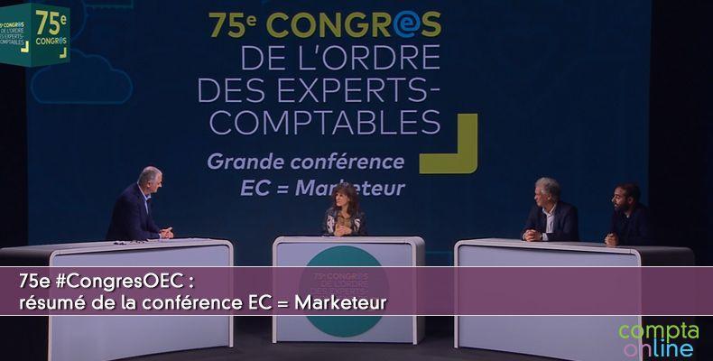 Résumé de la conférence EC = Marketeur du 75e Congrès