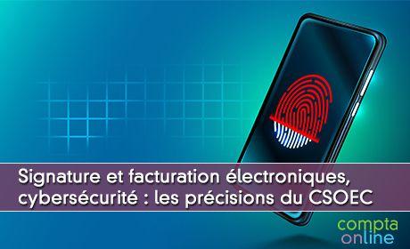 Signature et facturation électroniques, cybersécurité : les précisions du CSOEC avec Dominique Périer et Sanaa Moussaid