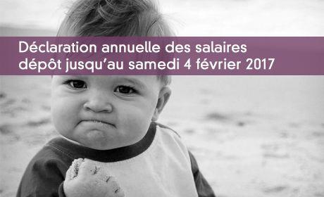 Déclaration annuelle des salaires dépôt jusqu'au samedi 4 février 2017