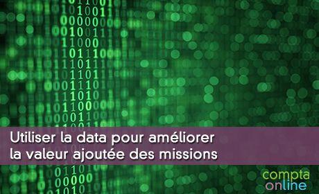 Utiliser la data pour améliorer la valeur ajoutée des missions