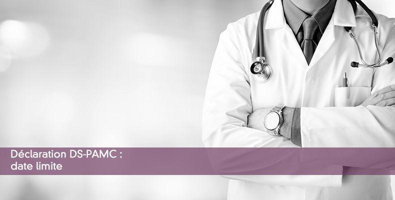 Déclaration DS-PAMC : date limite
