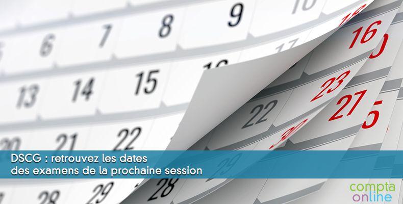 DSCG : retrouvez les dates des examens de la prochaine session
