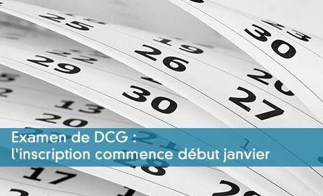 L'inscription au DCG 2019 : examen et validation des acquis ou VAE