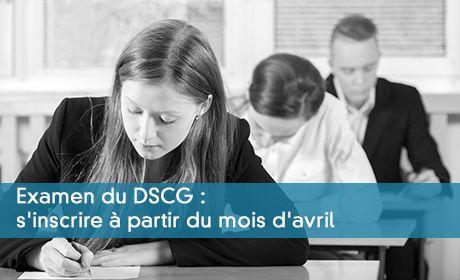 DSCG : S'inscrire à l'examen à partir du mois d'avril