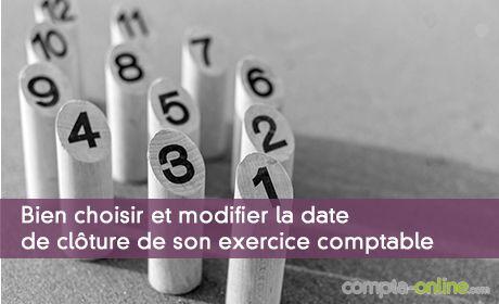 Bien choisir et modifier la date de clôture de son exercice comptable