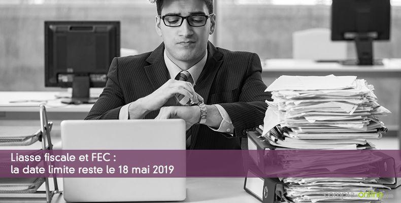 Liasse fiscale : la date limite reste le 18 mai 2019