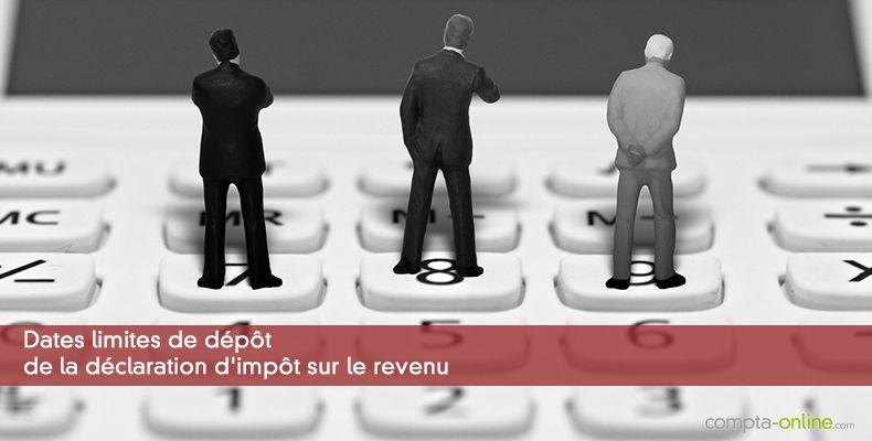 Declarations D Impot Sur Le Revenu Dates Limites
