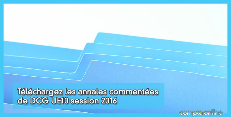Annales DCG UE10 Comptabilité approfondie