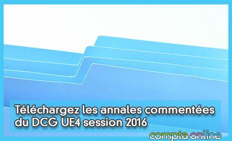 Téléchargez les annales commentées de DCG UE4 session 2016