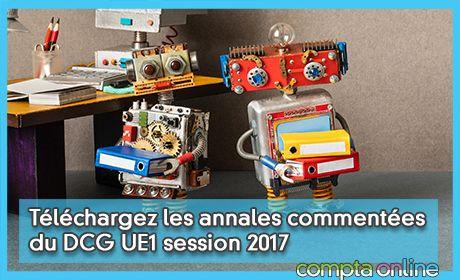 Téléchargez les annales commentées de DCG UE1 session 2017